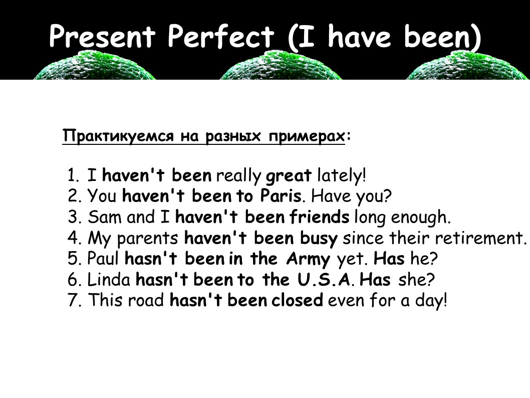 Present Perfect ( I have been )